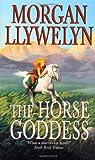 Horse Goddess, Morgan Llywelyn, 0812555031