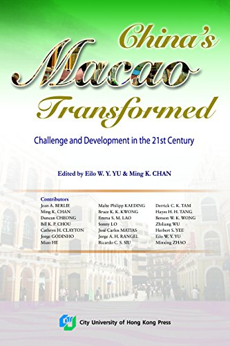 China's Macao Transformed- Challenge and Development in the 21st Century