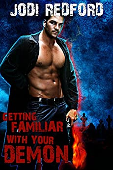 Getting Familiar With Your Demon (That Old Black Magic Book 4) by [Redford, Jodi]