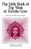 The Little Book of the Work of Infinite Love, Louise M. De La Touche, 0895551306