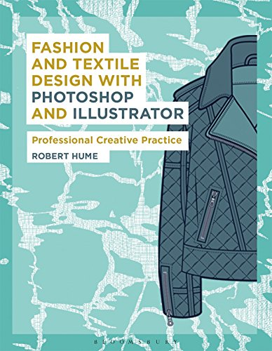 Fashion and Textile Design with Photoshop and Illustrator: Professional Creative Practice (Required Reading Range)