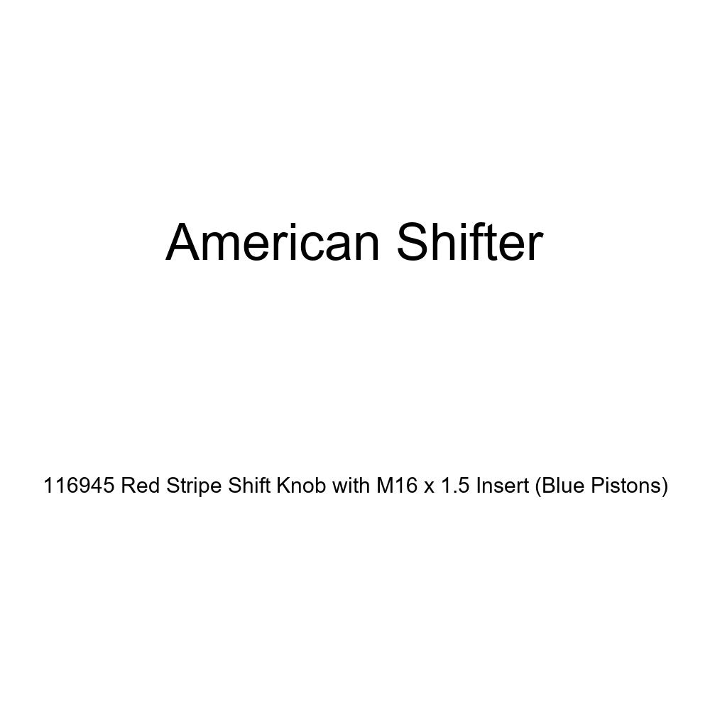 American Shifter 116945 Red Stripe Shift Knob with M16 x 1.5 Insert Blue Pistons