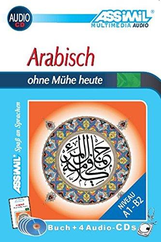 ASSiMiL Selbstlernkurs für Deutsche / ASSiMiL Arabisch ohne Mühe heute: Lehrbuch (Niveau A1 – B2) und 4 Audio-CDs