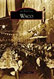 Waco (TX) (Images of America)