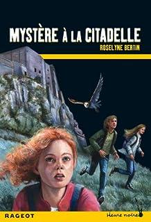 Mystère à la citadelle, Bertin, Roselyne