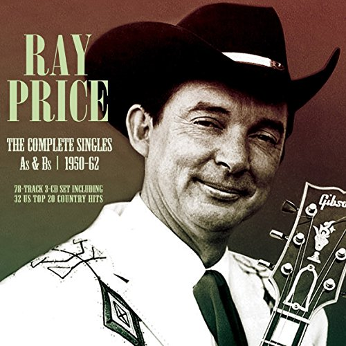 Ray Price: The Complete Singles - As & Bs, - Price Ray Of