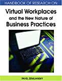 Handbook of Research on Virtual Workplaces and the New Nature of Business Practices, Pavel Zemliansky, 1599048930