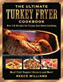 The Ultimate Turkey Fryer Cookbook, Reece Williams, 1616081813