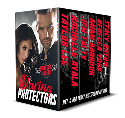 Daring Protectors - Where Danger and Passion Collide (Protect and Desire Book -