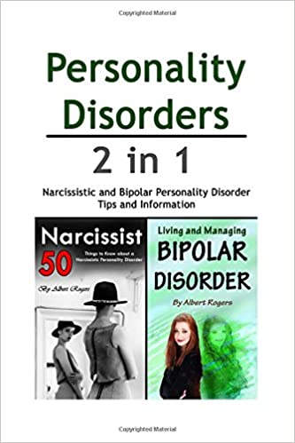 Personality Disorders: Narcissistic and Bipolar Personality Disorder Tips and Information