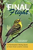 Final Flight : 10 Northeastern Birding Spots at Risk from Climate Change, Lloyd-Evans, Trevor and McGlinchey, David, 0991246004