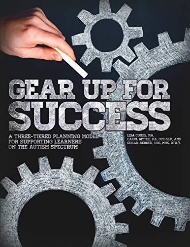 Gear Up for Success: A Three-Tiered Planning Model for Supporting Learners on the Autism Spectrum