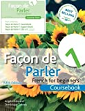 Facon de Parler 1: Course Pack. Coursebook: French for Beginners (Book & CD Course Pack) by Aries. Angela ( 2012 ) Paperback