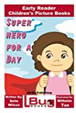 img - for Superhero For a Day - Early Reader - Children's Picture Books book / textbook / text book