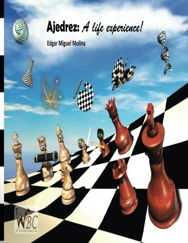 Ajedrez A life experience Chess una experiencia de vida  [Molina, Edgar Miguel] (Tapa Blanda)