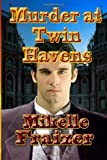 Murder at Twin Havens, Mikelle Fraizer, 1494750473