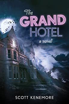 The Grand Hotel: A Novel by [Kenemore, Scott]