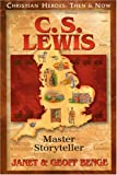C.S. Lewis: Master Storyteller (Christian Heroes: Then & Now) (Christian Heroes: Then and Now)
