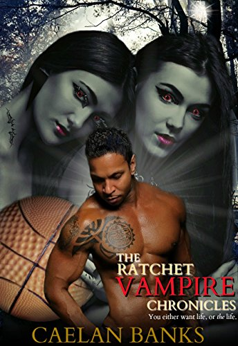The Ratchet Vampire Chronicles 1 by [Banks, Caelan]