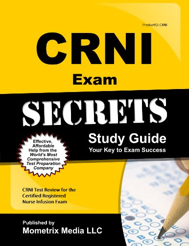 - CRNI Exam Secrets Study Guide: CRNI Test Review for the Certified Registered Nurse Infusion Exam