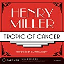 Tropic of Cancer Audiobook by Henry Miller Narrated by Campbell Scott