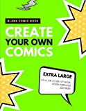 Blank Comic Book: Create Your Own Comics: Extra Large, 220 Pages, Action Templates (Blank Comic Book for Kids) (Volume 6)