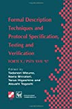 Formal Description Techniques and Protocol Specification, Testing and Verification : Forte X / Pstv XVII '97, Togashi, Atsushi and Mizuno, Tadanori, 1475752601