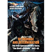 """Of Courage and Determination: The First Special Service Force, """"The Devil's Brigade,"""" 1942-44 ,by Horn, Colonel Bernd ( 2013 ) Paperback"""