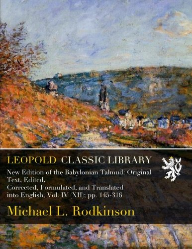 New Edition of the Babylonian Talmud: Original Text, Edited, Corrected, Formulated, and Translated into English, Vol. IV (XII); pp. 145-316 pdf epub