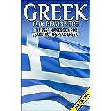 Greek for Beginners: The Best Handbook for Learning to Speak Greek! (Greece, Greek, Greek Language, Speaking Greek, Speaking Greek Guide, Speaking Greek Language, Greek Language Book)