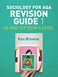 Sociology for AQA Revision Guide 1: AS and 1st-Year A Level (Aqa Revision Guides)
