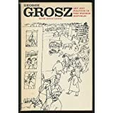 George Grosz: Art and Politics in the Weimar Republic