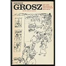 George Grosz: Art and Politics in the Weimar Republic by Beth Irwin Lewis (1971-10-27)
