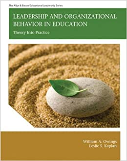Book Leadership and Organizational Behavior in Education: Theory Into Practice by Owings, William A., Kaplan, Leslie S. (August 10, 2011)