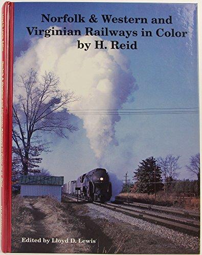 Norfolk & Western and Virginian Railways in Color - Norfolk And Western Railroad