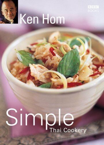 Ken Hom's Simple Thai Cookery by Hom, Ken (2006)