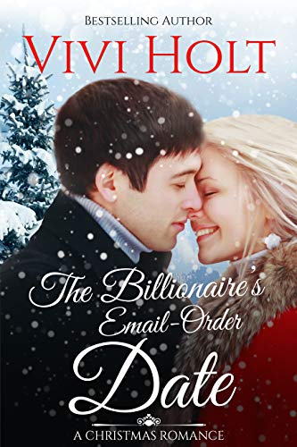 The Billionaire's Email-Order Date: A Christmas Romance (Email-Order Romance Book ()
