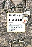 The Military Father, Armin A. Brott, 0789210304