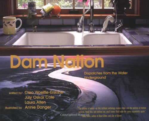 Dam Nation: Dispatches from the Water Underground