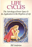 img - for Life Cycles: The Astrology of Inner Space & Its Application to the Rythms of Life book / textbook / text book