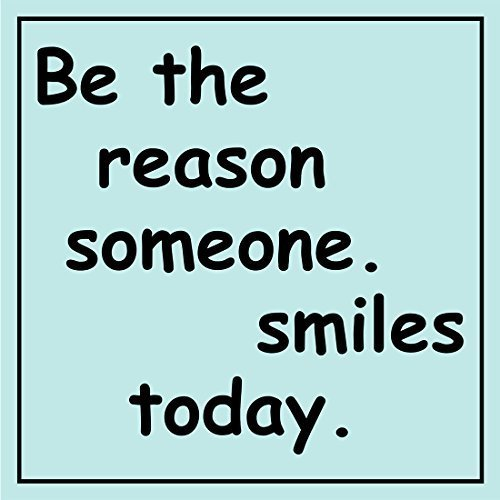 Motivational Quotes Posters Prints Be The Reason Someone Smiles Today Inspirational Phrase Wall Art Decor Positive Life Attitude (15.75'' x 15.75'')