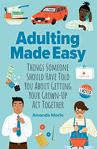 Book Cover: Adulting Made Easy: Things Someone Should Have Told You About Getting Your Grown-Up Act Together