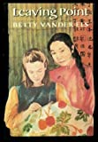 Leaving Point, Betty Vander Els, 0374343764