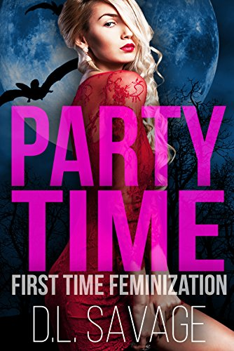 Party Time: First Time Feminization -