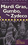 Mardi Gras, Gumbo, and Zydeco 9781578065295