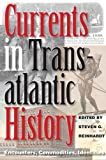 img - for Currents in Transatlantic History: Encounters, Commodities, Identities (Walter Prescott Webb Memorial Lectures, published for the University of Texas at Arlington by Texas A&M University Press) book / textbook / text book
