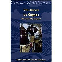 Le Cognac une eau de vie prestigieuse