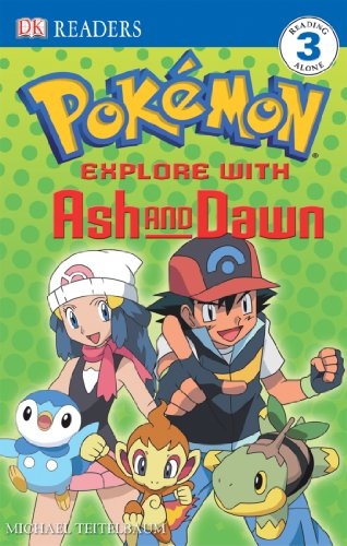 Explore With Ash And Dawn! (DK Readers. Level 3) (Dawn Of The Electronic Age)