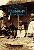 The Brookfields from the Collection of William Bullard, Dennis LeBeau, 0752402943