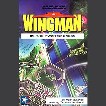 Amazon.com: Wingman #5: The Twisted Cross (Audible Audio ...